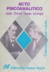 Acto psicoanalitico - J.-D. NASIO