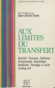 Aux limites du transfert - J.-D. NASIO