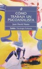 Como trabaja un psicoanalista - J.-D. NASIO