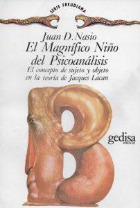 El magnifico nino del psicoanalisis - J.-D. NASIO