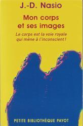 Mon corps et ses images - J.-D. NASIO