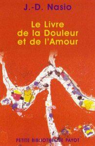 Le livre de la douleur et de l'amour - J.-D. NASIO