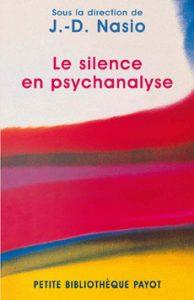 Le silence en psychanalyse - J.-D. NASIO