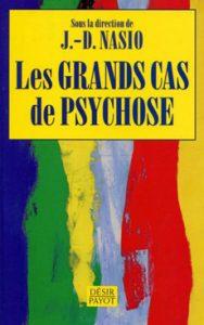Les grands cas de psychose - J.-D. NASIO