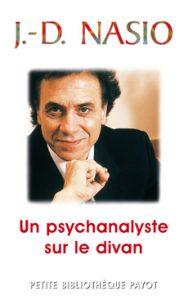 Un psychanalyste sur le divan - J.-D. NASIO