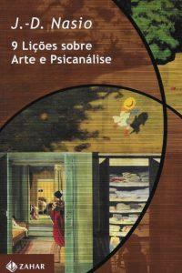 9 lições sobre arte e psicanálise - JD NASIO