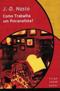 Como trabaja un psicoanalista - JD NASIO - en portugais