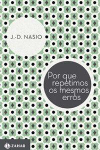 L'Inconscient, c'est la Répétition - JD NASIO - en portugais
