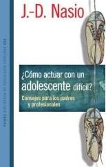Comment agir avec un adolescent difficile - JD NASIO - en espagnol
