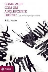 Comment agir avec un adolescent difficile - JD NASIO - en portugais