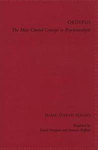 L'Œdipe. Le concept le plus crucial de la psychanalyse - JD NASIO - en anglais