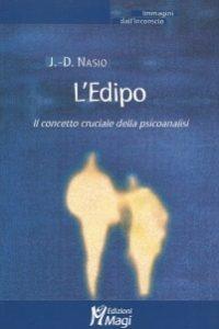 L'Œdipe. Le concept le plus crucial de la psychanalyse - JD NASIO - en italien