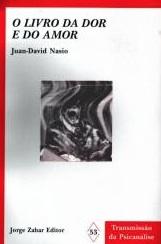 Le livre de la douleur et de l'amour - JD NASIO - en portugais