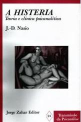 L'hystérie ou l'enfant magnifique de la psychanalyse - JD NASIO - en portugais