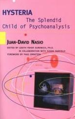 L'hystérie ou l'enfant magnifique de la psychanalyse - JD NASIO - en anglais