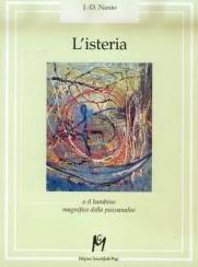 L'hystérie ou l'enfant magnifique de la psychanalyse - JD NASIO - en italien